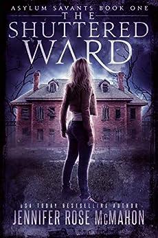The Shuttered Ward (Asylum Savants Book 1) by [McMahon, Jennifer Rose]