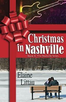 Christmas in Nashville (The Nashville Series Book 2) by [Littau, Elaine]
