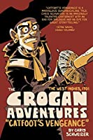 The Crogan Adventures: Catfoot's Vengeance by Chris Schweizer(2015-04-28)