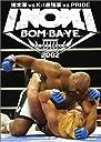 INOKI BOM-BA-YE 2002 DVD