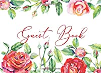 Guest Book: Red Rose Garden Attendee Sign In Wedding Guestbook Keepsake for Well Wishes for Over 300 Guests: Includes Gift Log & Bonus Blank Memory Pages