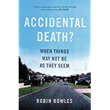Accidental Death?: when things may not be as they seem