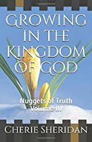 Growing in the Kingdom of God: Nuggets of Truth  Volume III