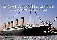 Great Atlantic Liners Of The Twentieth Century in Colour