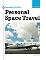 Personal Space Travel (21st Century Skills Innovation Library: Emerging Tech)