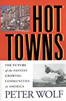 Hot Towns: The Future of the Fastest Growing Communities in America