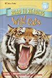 Wild Cats (Road to Reading)