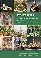 Stolzenfels - Ein preussisches Koenigsschloss am Rhein: Forschung, Instandsetzung und Restaurierung