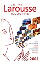 Le Petit Larousse Illustre 2004 (Dictionary)