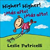 Higher! Higher! Mas Alto! Mas Alto! (Leslie Patricelli board books)