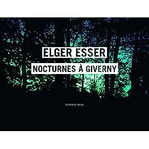 Elger Esser:: Nocturnes à Giverny. Claude Monet's Garden
