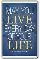 月あなたライブあなたの人生の毎日 - ジョナサン・スウィフト - モチベーション引用冷蔵庫用マグネット