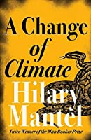 A Change of Climate by Hilary Mantel(2005-04-18)
