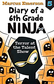 Terror at the Talent Show: Diary of a 6th Grade Ninja Book 5 by [Emerson, Marcus]