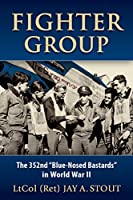 Fighter Group: The 352nd Blue-nosed Bastards in World War II