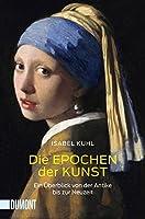Die Epochen der Kunst: Ein Ueberblick von der Antike bis zur Neuzeit