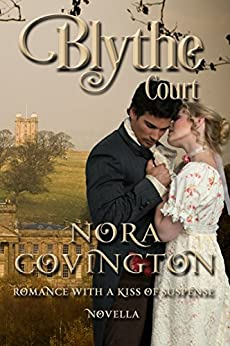 Blythe Court: Novella (Romance With a Kiss of Suspense Book 3) by [Covington, Nora]