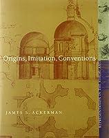Origins, Imitation, Conventions: Representation in the Visual Arts (The MIT Press)