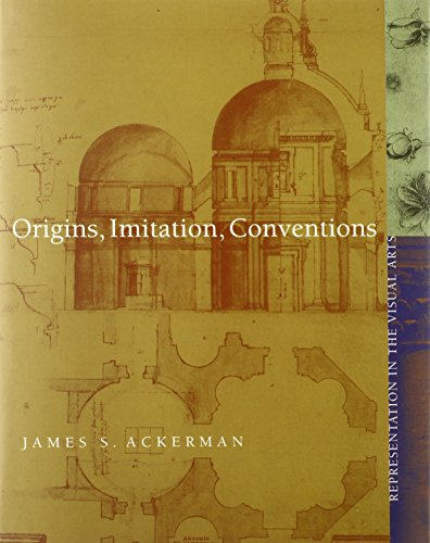 Origins, Imitation, Conventions: Representation in the Visual Arts (MIT Press)