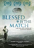 Blessed Is the Match: Life & Death of Hannah Senes [DVD] [Import]