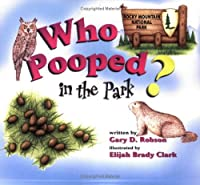 Who Pooped in the Park?: Rocky Mountain National Park (Who Pooped in The...)