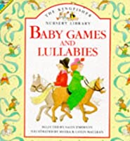 Baby Games and Lullabies (Kingfisher Nursery Library S.)