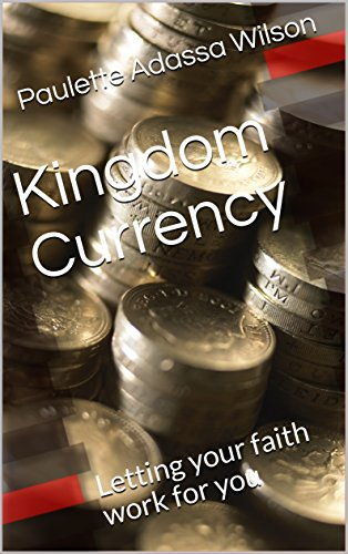 Kingdom Currency: Letting your...