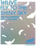 THE IDOLM@STER SHINY COLORS 1stLIVE FLY TO THE SHINY SKY Blu…