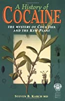 A History of Cocaine: The Mystery of Coca Java And the Kew Plant