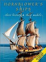 Hornblower's Ships: Their History & Their Models