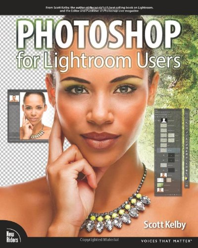 Photoshop for Lightroom Users (Digital Photography Courses)
