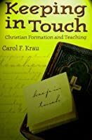 Keeping in Touch: Christian Formation and Teaching