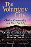 Voluntary City: Choice, Community, and Civil Society