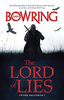 The Lord of Lies (The Strange Threads Series Book 2) by [Bowring, Sam]