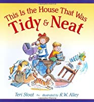 This Is The House That Was Tidy And Neat