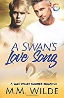 A Swan's Love Song: A Summer Romance (Vale Valley Season 3)