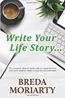 Write Your Life Story: This complete 'How to' Guide with its comprehensive structured template makes it easy, fun and achievable…
