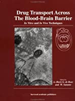 Drug Transport Across the Blood-brain Barrier: In vitro and In vivo Techniques