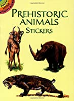 Prehistoric Animals Stickers (Dover Little Activity Books Stickers)