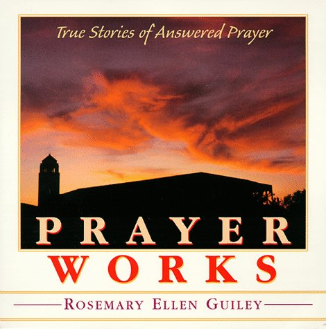 Download Prayer Works: True Stories of Answered Prayer 0871592185