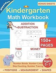 Kindergarten Math Workbook: Practice Number Addition, Subtraction, Measurement, Shapes, Time and Money