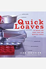 Quick Loaves: 150 Breads and Cakes, Meat and Meatless Loaves Paperback