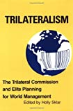 Trilateralism  the Trilateral Commission and Elite Planning for World Management 画像