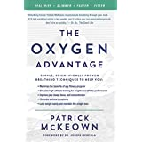 Oxygen Advantage: Simple, Scientifically Proven Breathing Techniques to Help You Become Healthier, Slimmer, Faster, and Fitte