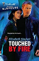 Touched By Fire (Silhouette Romantic Suspense Series)