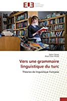Vers une grammaire linguistique du turc: Théories de linguistique française (Omn.Univ.Europ.)
