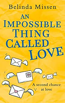 An Impossible Thing Called Love: the heartwarming love story you don't want to miss! by [Missen, Belinda]
