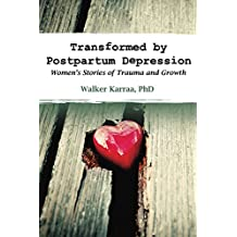 Transformed by Postpartum Depression: Women's Stories of Trauma and Growth