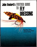 A Further Guide to Fly Dressing