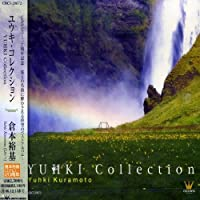 Yuhki Collection by Yuhki Kuramoto (2006-06-14)